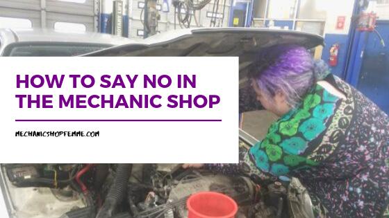 Saying No in the Mechanic Shop