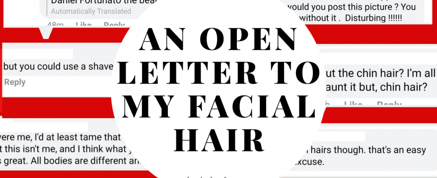 An Open Letter to My Facial Hair